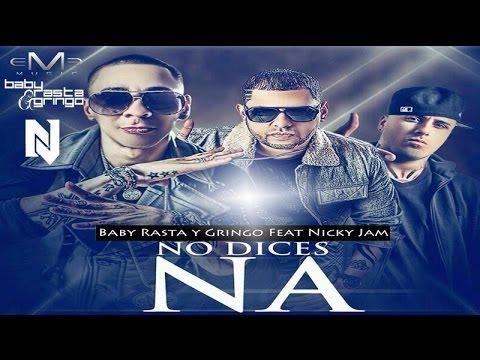Baby Rasta y Gringo Feat Nicky Jam - No Dices Na Remix ((CON LETRA))
