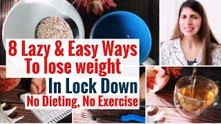 Lazy Hacks to Lose Weight in Lockdown | Easy Tips to Maintain Weight | NO Dieting NO Exercise