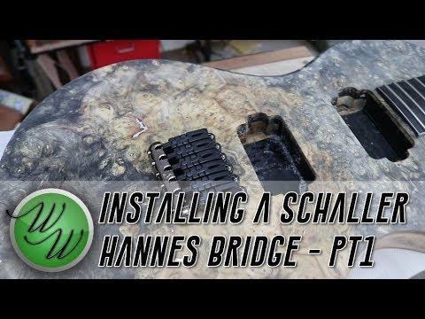 How to install a Schaller Hannes Bridge - part 1 - A Weekend Workshop
