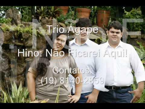 Trio Ágape - Não Ficarei Aqui