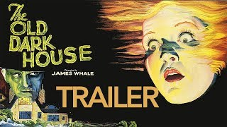 THE OLD DARK HOUSE (4K Restoration) New & Exclusive Theatrical Trailer