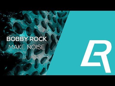 Bobby Rock - Make Noise | MLRC Music