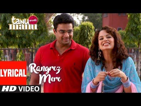 Rangrez Mere Lyrical | Tanu Weds Manu | Wadali Brothers | R. Madhavan | Kangana Ranaut