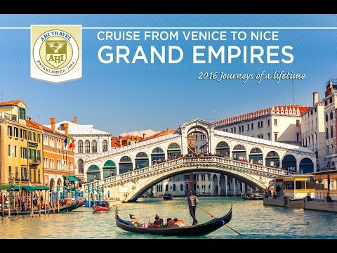 Grand Empires — Cruise from Venice to Nice~AHI Travel 2016