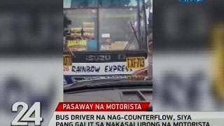 24 Oras: Bus driver na nag-counterflow, siya pang galit sa nakasalubong na motorista
