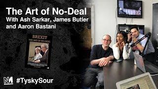 The Art of No-Deal with Ash Sarkar, James Butler and Aaron Bastani