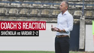 Shkndija vs Vardar 2-2 | Coachs post match reaction