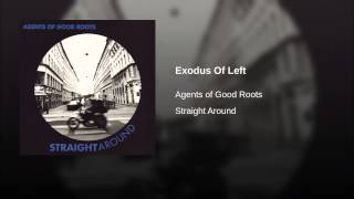 Agents Of Good Roots - Exodus of Left