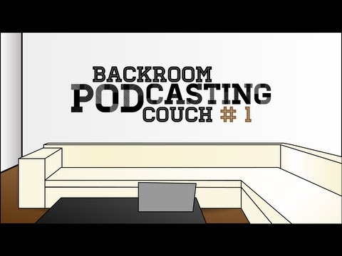 The Backroom (pod)casting Couch - Episode 1 - Introductory Podcast - Tc E01p01 video