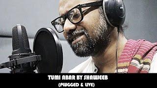 Tumi Abar   Tanveer Alam Shawjeeb   Plugged and LIVE   Radio Next