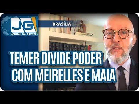Josias de Souza/Temer divide poder com Meirelles e Maia