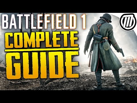 Battlefield 1: Complete Guide, EVERYTHING you NEED to know | 50+ Gameplay Tips