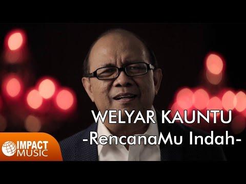Welyar Kauntu - RencanaMu Indah