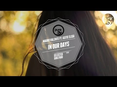 MAURO VALENTE FT. KATIE ELISA - IN OUR DAYS