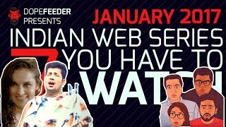 7 Best Indian Web Series to Watch I 2017 I 33 Web Shows Rated