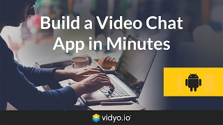 Vidyo.io   Build an Android Video Chat App in Minutes