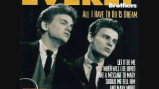Watch Everly Brothers All I Have To Do Is Dream video