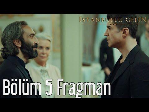 İstanbullu Gelin 5. Bölüm Fragman