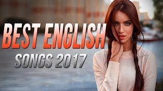 Best English Songs 20172018 Hits Best Songs of all