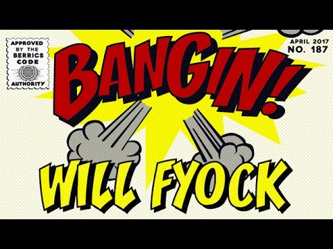 Will Fyock - Bangin!