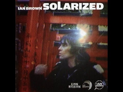 Ian Brown - Solarized (Full Album)