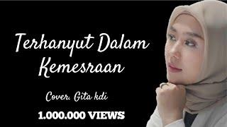 Download lagu TERHANYUT DALAM KEMESRAAN - IKKE NURJANAH    Cover By GITA KDI