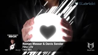 Roman Messer & Denis Sender - New Life (Intro Mix)
