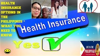 HEALTH INSURANCE OPTIONS IN THE PHILIPPINES   WHAT YOU NEED TO KNOW