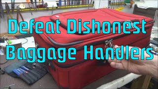 (248) Defeat Dishonest Baggage Handlers