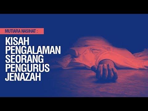(Inspirasi Nasihat) Kisah Pengalaman Seorang Pengurus Jenazah - Ustadz Ahmad Zainuddin Al-Banjary
