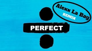 Download Lagu Ed Sheeran - Perfect (Alexx La Bay remix) || Lyrics Gratis STAFABAND