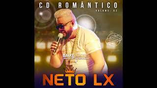 Neto LX - Vol.02 - CD Romântico 2018 - [CD COMPLETO]