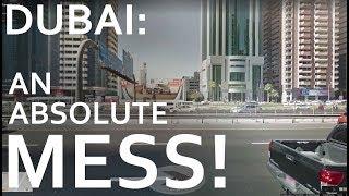 Dubai: An Absolute Mess!
