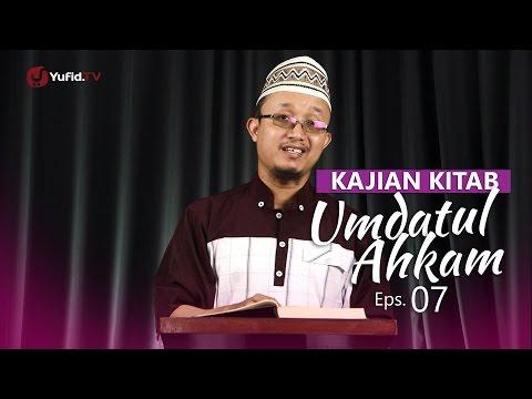 Kajian Kitab: Umdatul Ahkam - Ustadz Aris Munandar, Eps.7