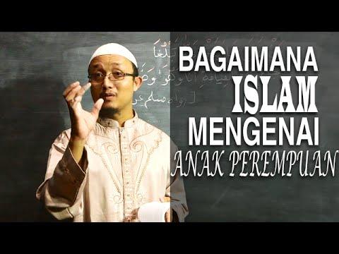 Serial Kajian Anak (10): Bagaimana Ajaran Islam Mengenai Anak Perempuan - Ustadz Aris Munandar
