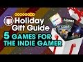 Five Games for the Indie Gamer - GameSpot Holiday Gift Guide 2014