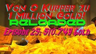 World of Warcraft - Von 0K zu 1M Gold RELOADED! | Herausforderung EP. 25: 510.749 Gold