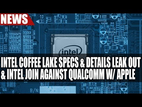 Intel Coffee Lake Specs & Details Leak Out | Intel Join Against Qualcomm w/ Apple