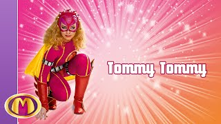 Paroles Mega Mindy : Tommy Tommy