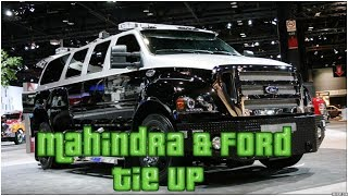 Ford Mahindra Tie Up For Product Development | New Product For Ford Mahindra In Indian Market