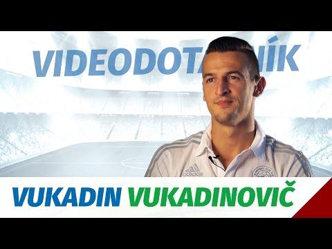 Videodotazník - Vukadin Vukadinovič
