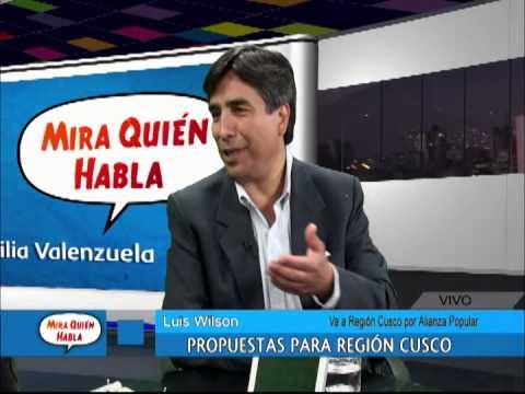 Mira Quién Habla - SEP 19 - Parte 5/8 - LUIS WILSON: PROPUESTAS PARA REGIÓN CUSCO