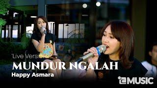 Download HAPPY ASMARA - MUNDUR NGALAH ( Live ) Mp3/Mp4