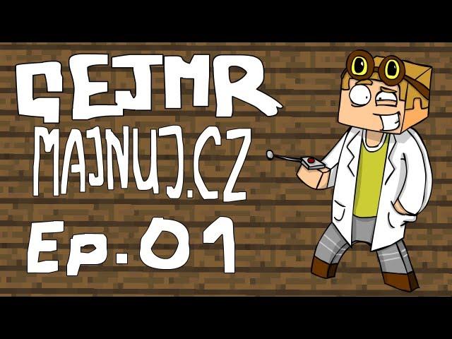 [GEJMR] Majnuj.cz - Ep 1 -Tvrdé začátky