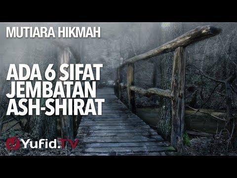 Ada 6 Sifat Jembatan Ash-Shirat - Ustadz Ahmad Zainuddin, Lc.