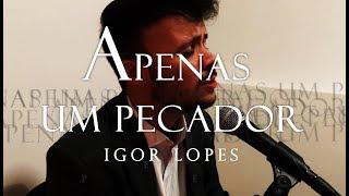 IGOR LOPES - APENAS UM PECADOR