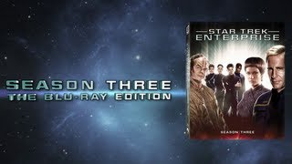 Star Trek ENTERPRISE Season 3 Blu-ray Trailer