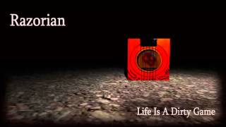 Razorian - Life Is A Dirty Game