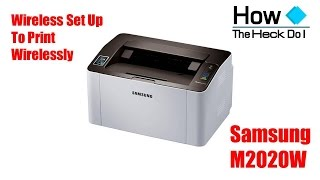 01. Set up Samsung SL M2020W Wireless Printer to Print Wirelessly | iPad | iPhone | Android | Printi