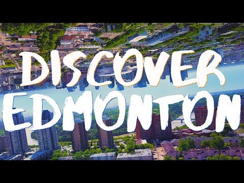 Discover Edmonton 4K - Sights/Attractions (All Mavic Drone aerial/ground footage)
